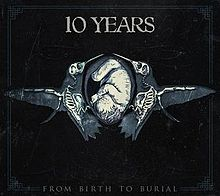 10 Years - From birth to burial album lyrics