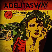 Adelitas Way - Getaway album lyrics
