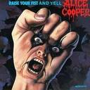 Alice Cooper - Raise Your Fist And Yell album lyrics