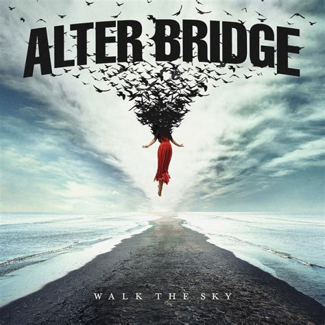 Alter Bridge - Walk the sky lyrics