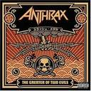 Anthrax - The Greater Of Two Evils lyrics