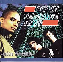 Atari Teenage Riot - Delete yourself! lyrics