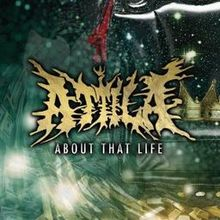 Attila - About that life lyrics