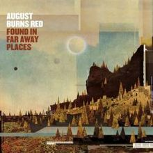 August Burns Red - Found in far away places lyrics