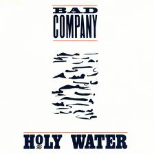 Bad Company - Holy Water lyrics