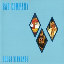 Bad Company - Rough Diamonds lyrics