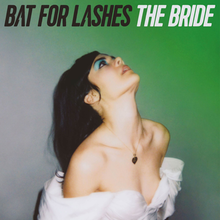 Bat For Lashes - The bride lyrics