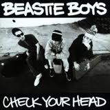 Beastie Boys - Check Your Head lyrics