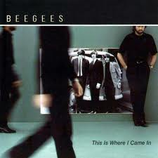 Bee Gees - This Is Where I Came In lyrics