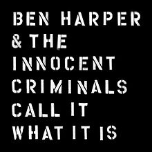 Ben Harper - Call it what it is lyrics