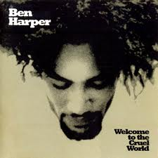 Ben Harper - Welcome To The Cruel World lyrics