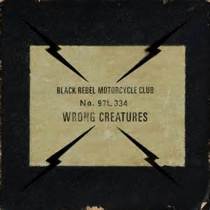 Black Rebel Motorcycle Club - Wrong creatures lyrics