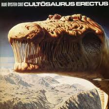 Blue Oyster Cult - Cultosaurus Erectus lyrics