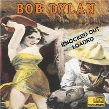 Bob Dylan - Knocked Out Loaded lyrics