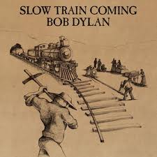 Bob Dylan - Slow Train Coming lyrics