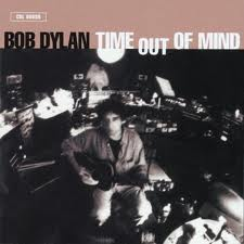 Bob Dylan - Time Out Of Mind lyrics