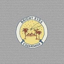Bright eyes - Cassadaga lyrics