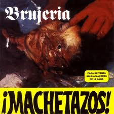 Brujeria - Machetazos! lyrics