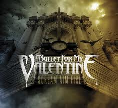 Bullet For My Valentine - Scream Aim Fire lyrics