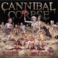 Cannibal Corpse - Gore Obsessed lyrics