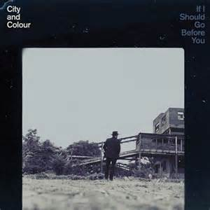 City And Colour - If i should go before you lyrics