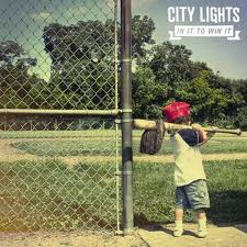 City Lights - In it to win it lyrics
