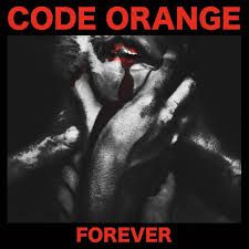 Code Orange - Forever lyrics