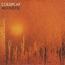 Coldplay - Acoustic Cd lyrics