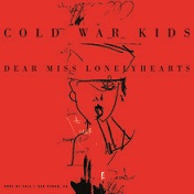 Cold War Kids - Dear miss lonelyhearts lyrics