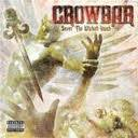 Crowbar - Sever the wicked hand lyrics