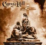 Cypress Hill - Till death do us part lyrics