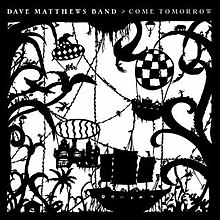 Dave Matthews Band - Come tomorrow lyrics