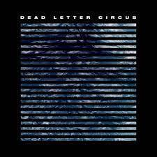 Dead Letter Circus lyrics