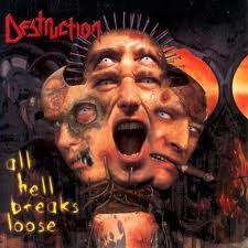 Destruction - All Hell Breaks Loose lyrics