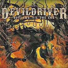 Devildriver - Outlaws til the end, vol. 1 lyrics