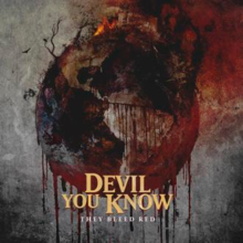 Devil you know - They bleed red lyrics