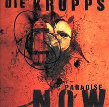 Die Krupps - Paradise now lyrics