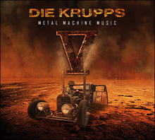 Die Krupps - V metal machine music lyrics