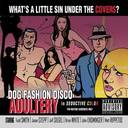 Dog Fashion Disco - Adultery lyrics