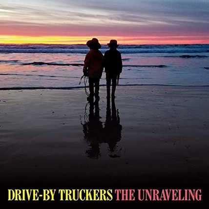 Drive-by Truckers - The unraveling lyrics