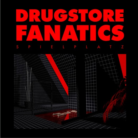 Drugstore Fanatics - Spielplatz lyrics