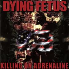 Dying Fetus - Killing On Adrenaline lyrics