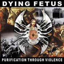 Dying Fetus - Purification Through Violence lyrics