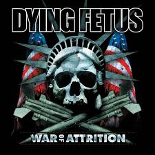Dying Fetus - War Of Attrition lyrics