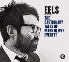 Eels - The cautionary tales of mark oliver everett lyrics