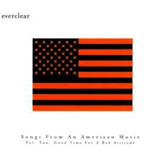 Everclear - Songs From An American Movie Vol. Two lyrics