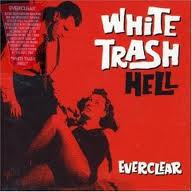 Everclear - White Trash Hell lyrics