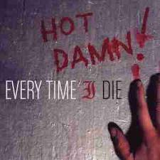 Every Time I Die - Hot Damn! lyrics