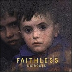 Faithless - No roots lyrics