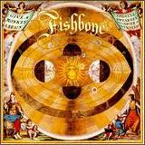 Fishbone - Give A Monkey A Brain And Hell Swear Hes The Center Of The Universe lyrics